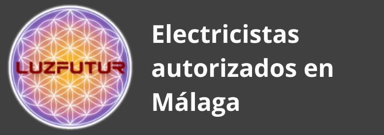 Electricistas Autorizados en Málaga Instalaciones Eléctricas